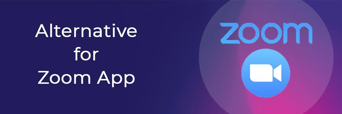 Alternative for Zoom App